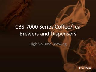 CBS-7000 Series Coffee/Tea Brewers and Dispensers