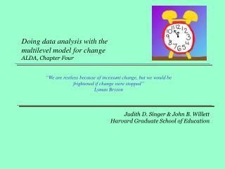 Judith D. Singer  John B. Willett Harvard Graduate School of Education