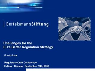 Challenges for the  EU�s Better Regulation Strategy