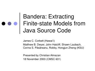 Bandera: Extracting Finite-state Models from Java Source Code