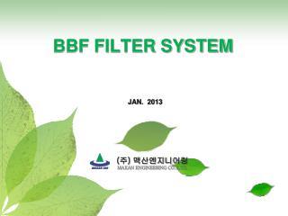 BBF FILTER SYSTEM