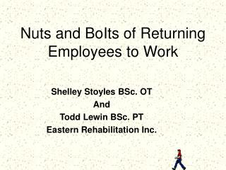 Nuts and BoIts of Returning Employees to Work