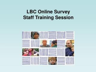 LBC Online Survey Staff Training Session