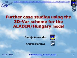 Further case studies using the 3 D -Var scheme for the ALADIN/H ungary model