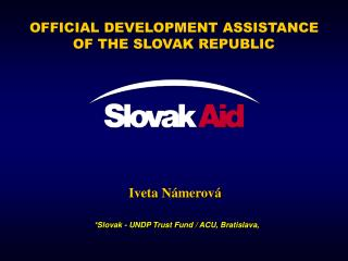 OFFICIAL DEVELOPMENT ASSISTANCE OF THE SLOVAK REPUBLIC