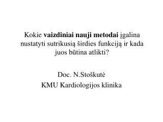 Doc. N.Stoškutė KMU Kardiologijos klinika