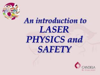 An introduction to LASER PHYSICS and SAFETY