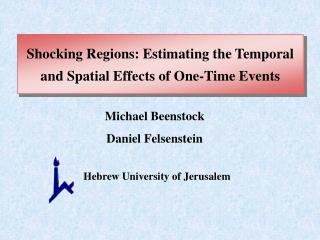 Shocking Regions: Estimating the Temporal and Spatial Effects of One-Time Events