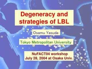 Degeneracy and strategies of LBL