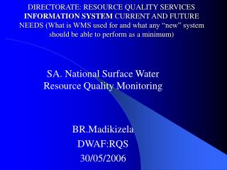 SA. National  Surface Water Resource Quality Monitoring BR.Madikizela DWAF:RQS 30/05/2006