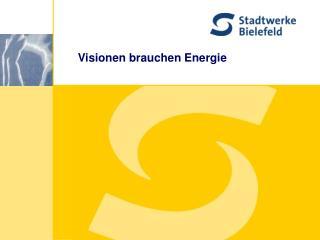 Visionen brauchen Energie