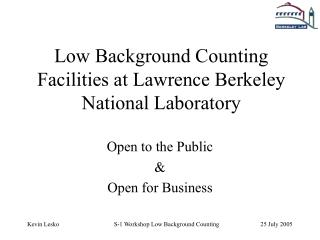 Low Background Counting Facilities at Lawrence Berkeley National Laboratory