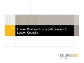 London Business Loans (Wholesale) Ltd London Councils