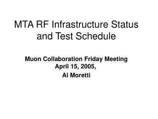 MTA RF Infrastructure Status and Test Schedule