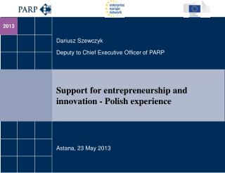 Support for entrepreneurship and innovation - Polish experience