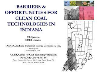 BARRIERS  OPPORTUNITIES FOR CLEAN COAL TECHNOLOGIES IN INDIANA