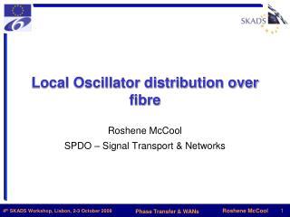 Local Oscillator distribution over fibre