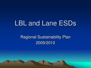 LBL and Lane ESDs