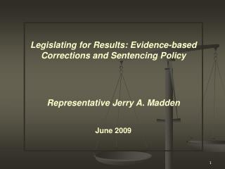 Legislating for Results: Evidence-based Corrections and Sentencing Policy