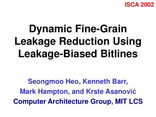 Dynamic Fine-Grain Leakage Reduction Using Leakage-Biased Bitlines