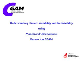 Understanding Climate Variability and Predictability using  Models and Observations: