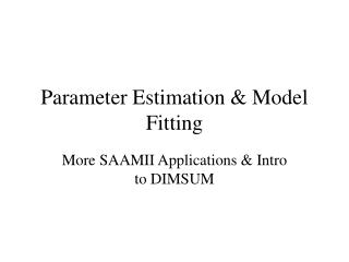 Parameter Estimation & Model Fitting