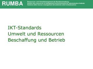 IKT-Standards  Umwelt und Ressourcen Beschaffung und Betrieb