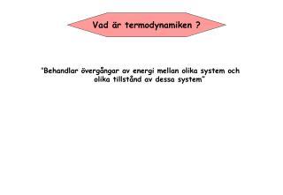 Vad är termodynamiken ?