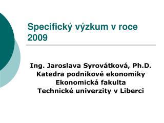 Specifický výzkum v roce 2009