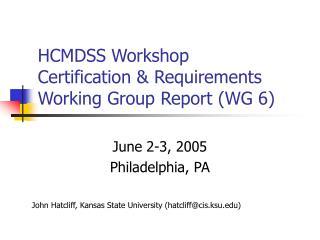 HCMDSS Workshop  Certification & Requirements Working Group Report (WG 6)