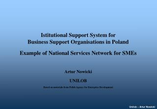 Istitutional Support System for                           Business Support Organisations in Poland