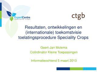 Resultaten, ontwikkelingen en (internationale) toekomstvisie toelatingsprocedure Speciality Crops