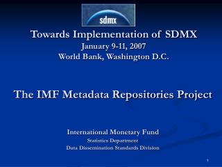 Towards Implementation of SDMX January 9-11, 2007  World Bank, Washington D.C.