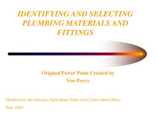 IDENTIFYING AND SELECTING PLUMBING MATERIALS AND FITTINGS