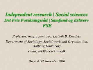 Independent research | Social sciences Det Frie Forskningsråd  |  Samfund og Erhverv  FSE