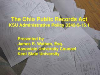 The Ohio Public Records Act KSU Administrative Policy 3342-5-15.1