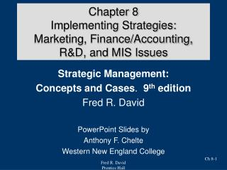 Chapter 8 Implementing Strategies: Marketing, Finance