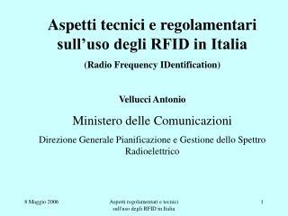 Aspetti tecnici e regolamentari sull'uso degli RFID in Italia (Radio Frequency IDentification)