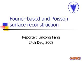 Fourier-based and Poisson surface reconstruction
