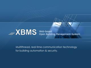 Multithread, real-time communication technology for building automation & security.