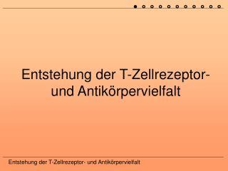 Entstehung der T-Zellrezeptor- und Antikörpervielfalt