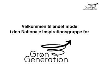 Velkommen til andet møde  i den Nationale Inspirationsgruppe for