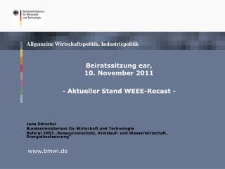 Beiratssitzung ear,  10. November 2011 - Aktueller Stand WEEE-Recast -