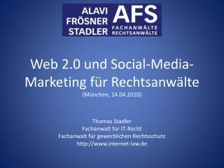 Web 2.0 und Social-Media-Marketing für Rechtsanwälte (München, 14.04.2010)