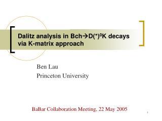 Dalitz analysis in Bch  D(*) 0 K decays via K-matrix approach