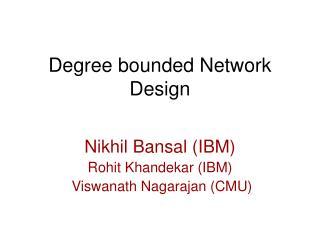 Degree bounded Network Design