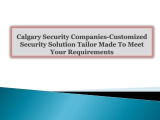 Calgary Security Companies-Customized Security Solution Tail