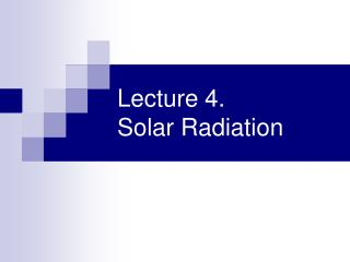 Lecture 4. Solar Radiation