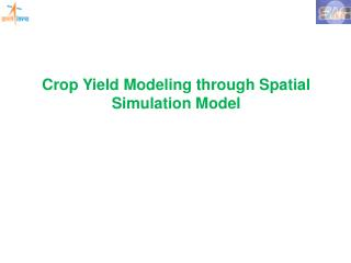Crop Yield Modeling through Spatial Simulation Model