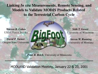 Linking  In situ  Measurements, Remote Sensing, and Models to Validate MODIS Products Related
